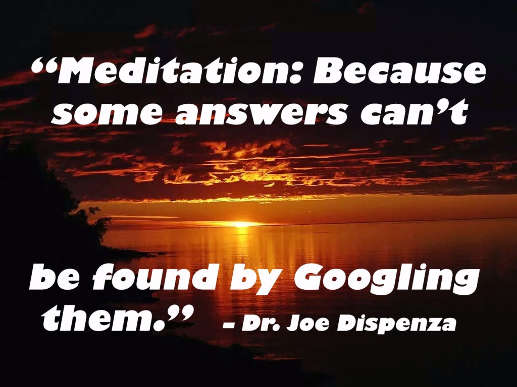 """Meditation: Because some answers can't be found by Googling them."""